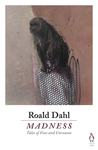 Madness by Roald Dahl
