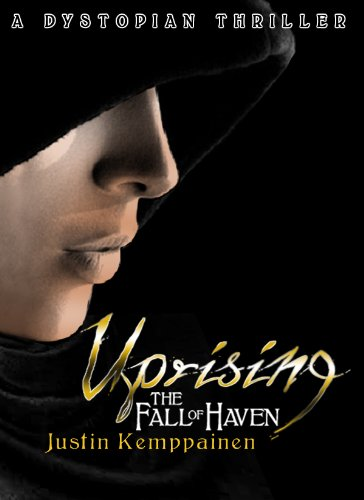 Uprising (The Fall of Haven Book 1) by JustinKemppainen